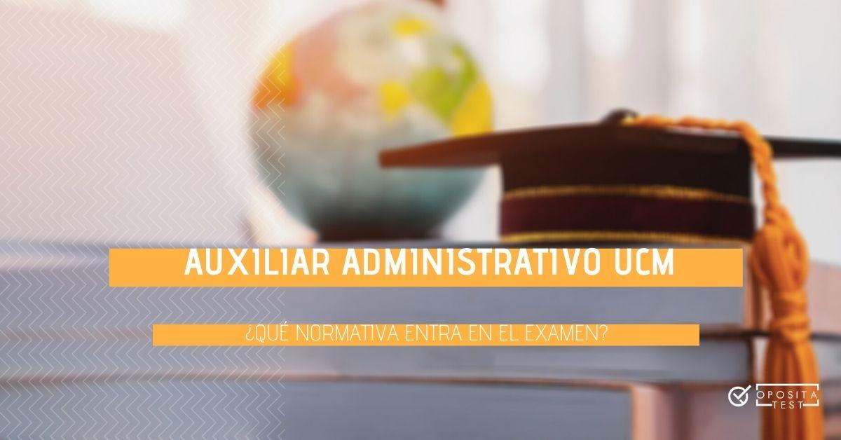 Qué Normativa Entra En El Examen De Auxiliar Administrativo De La Ucm