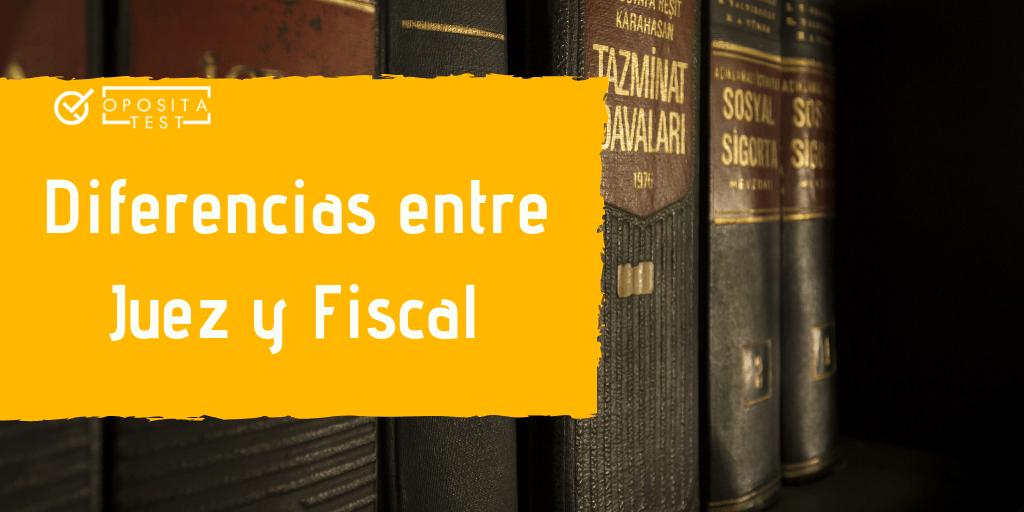 Diferencias entre Juez y Fiscal