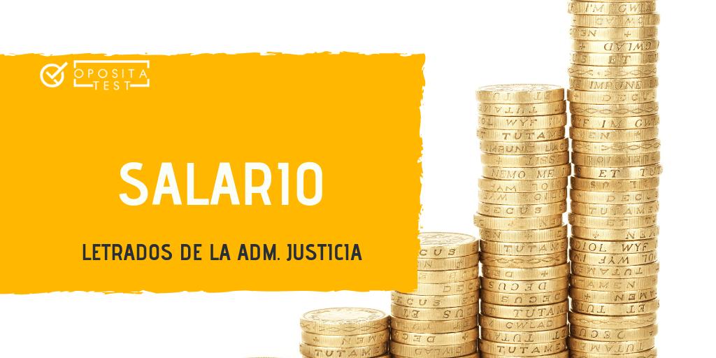 Sueldo Letrados de la Administracion de Justicia