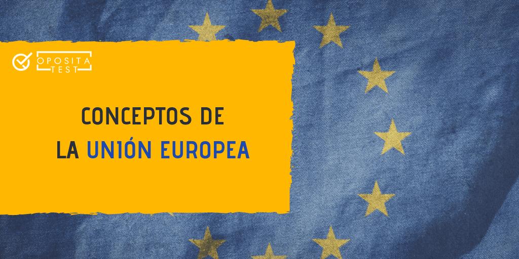 Conceptos de la Unión Europea