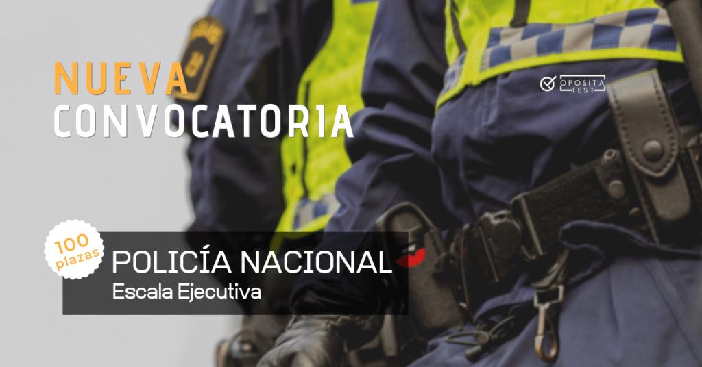 Convocatoria oposición Policía Escala Ejecutiva