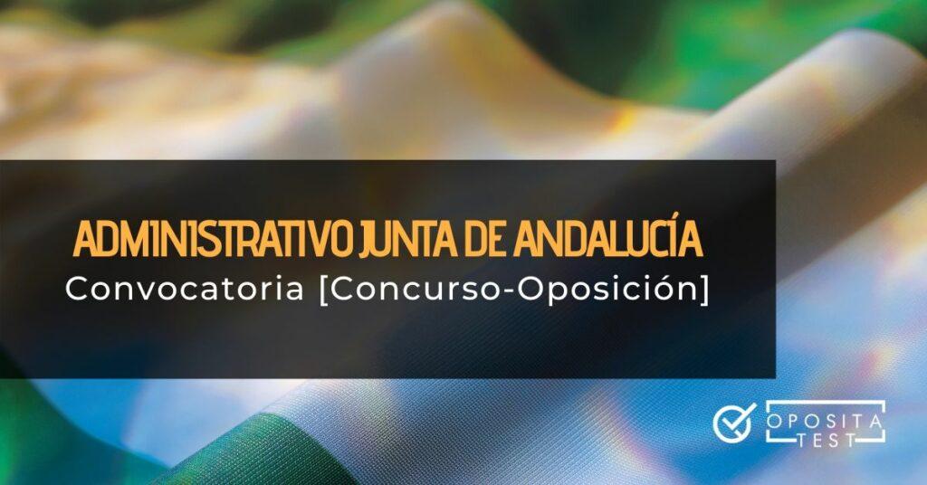 Bandera de Andalucía con printer en el que se detalla que se hablará de la convocatoria de concurso - oposición a Administrativo en esta comunidad autónoma