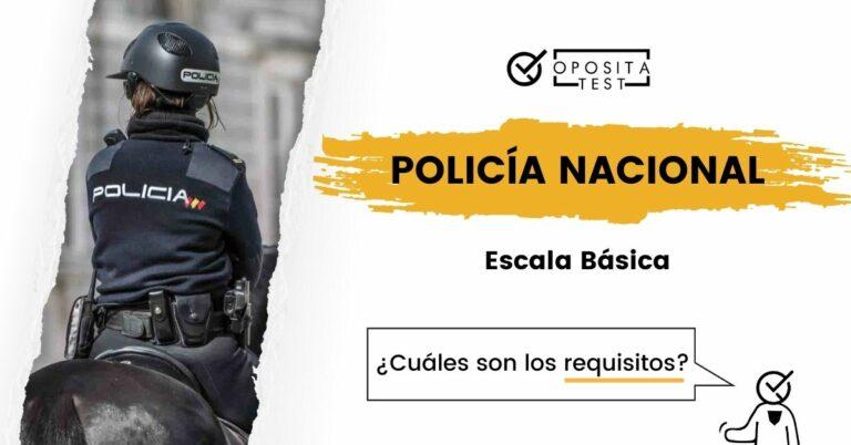 Imagen que ilustra la entrada sobre los requisitos para acceder a la Escala Básica de la Policía Nacional